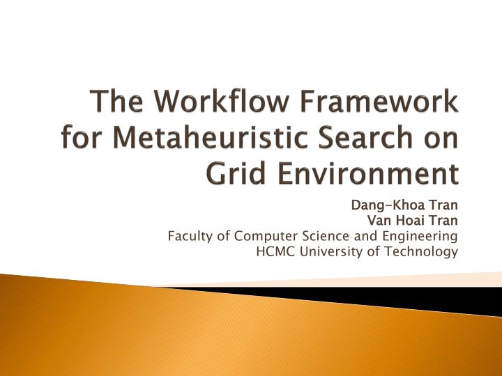 The workflow framework for metaheuristic search on grid environment