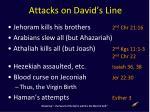 attacks on david s line