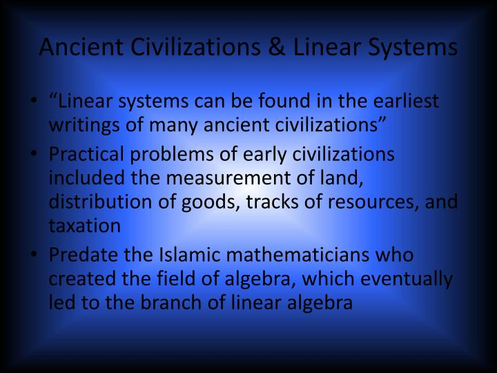 Ancient civilizations linear systems
