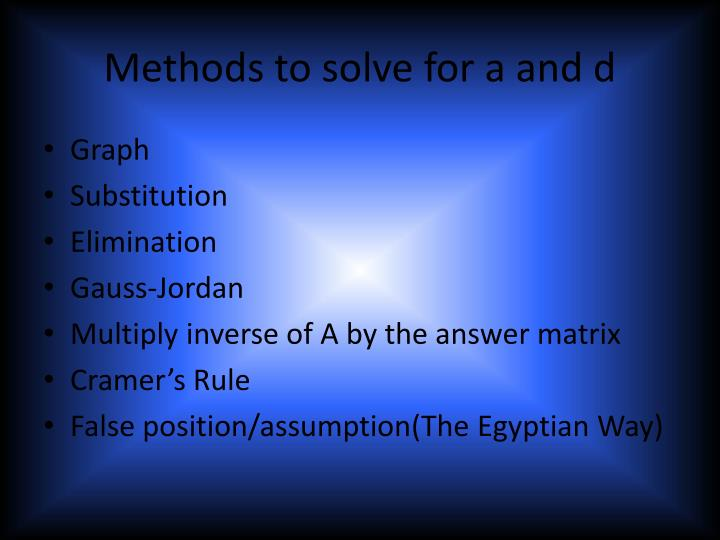 Methods to solve for a and d