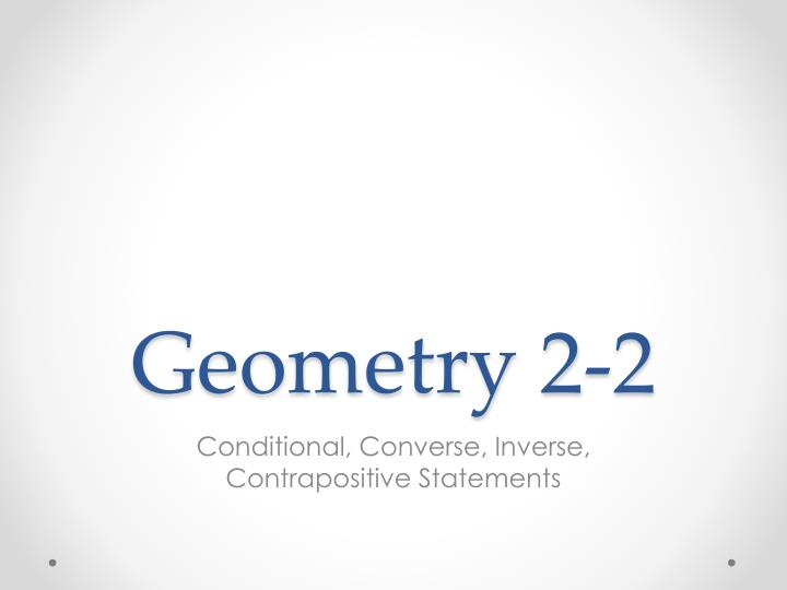 c340579d2a15 PPT - Geometry 2-2 PowerPoint Presentation - ID 2318097