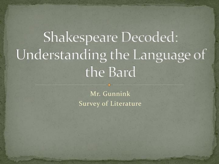 PPT - Shakespeare Decoded: Understanding the Language of the