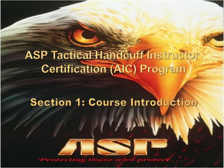 PPT - ASP Tactical Handcuff Instructor Certification (AIC) Program ...