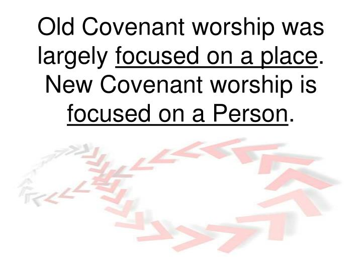 Old Covenant worship