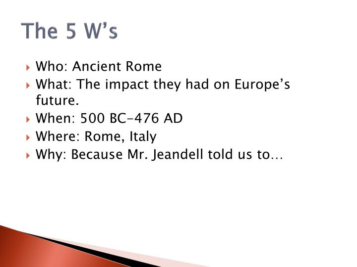 The 5 w s