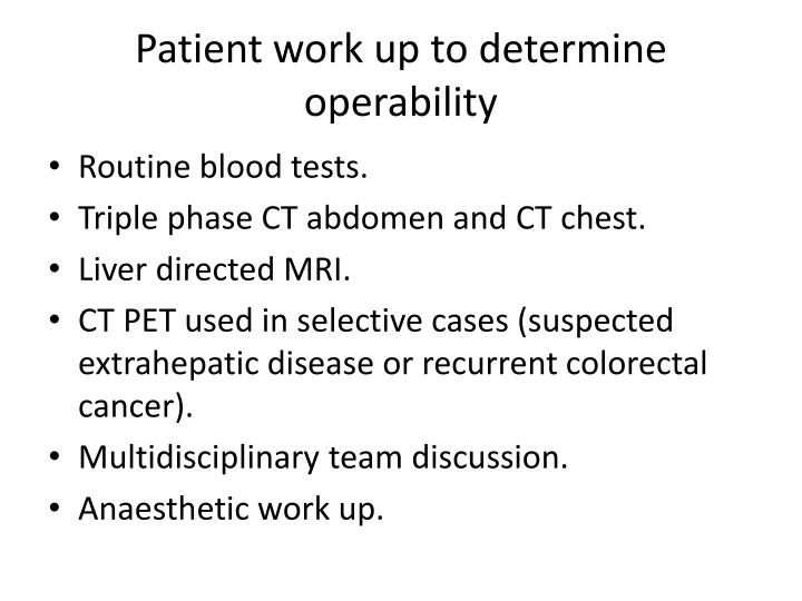 Patient work up to determine operability
