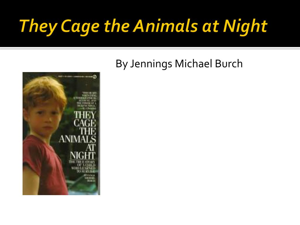 they cage the animals