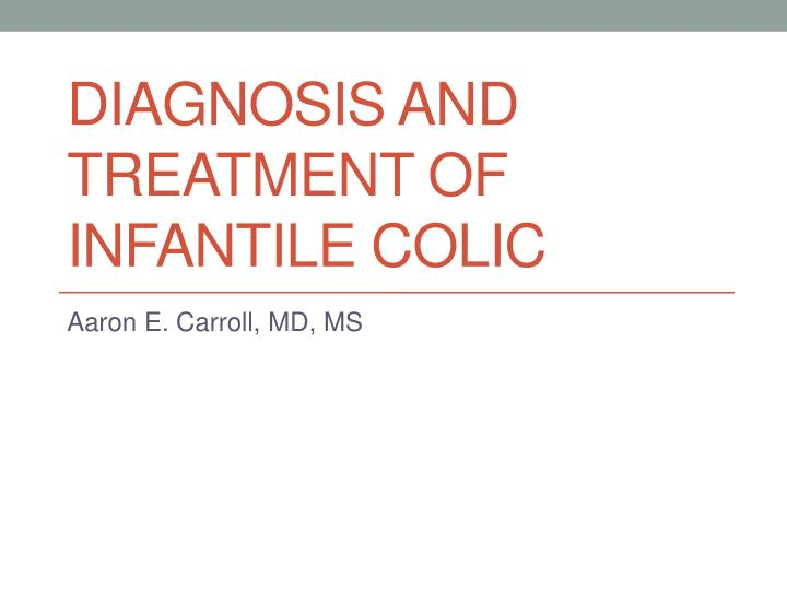 diagnosis and treatment of infantile colic n.