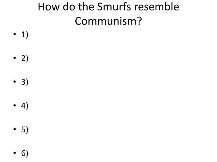 How do the Smurfs resemble Communism?