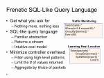 frenetic sql like query language