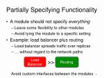 partially specifying functionality