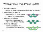writing policy two phase update