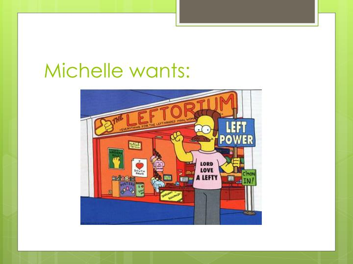 Michelle wants: