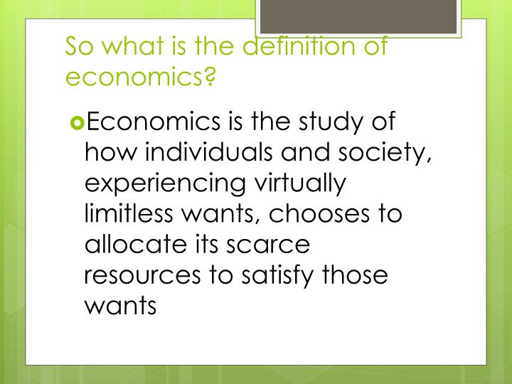So what is the definition of economics?