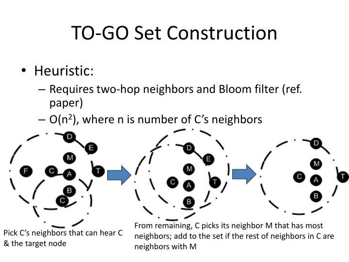 TO-GO Set Construction