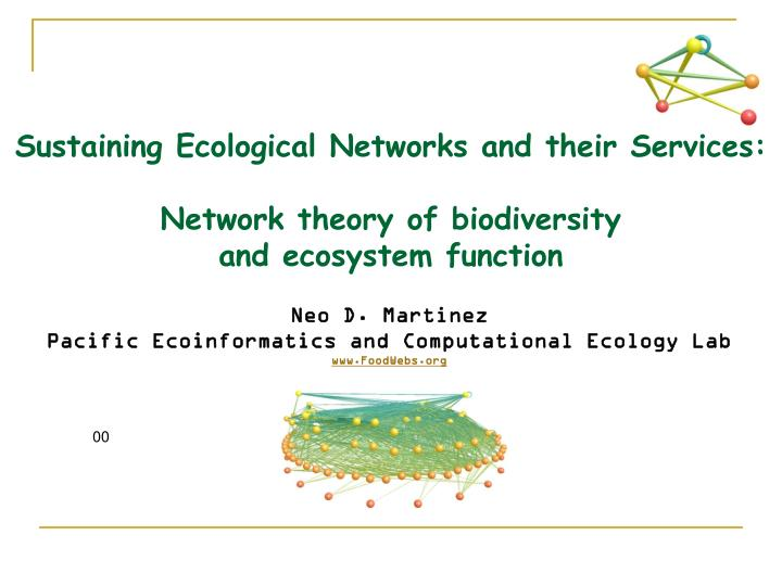 Sustaining Ecological Networks and their Services: