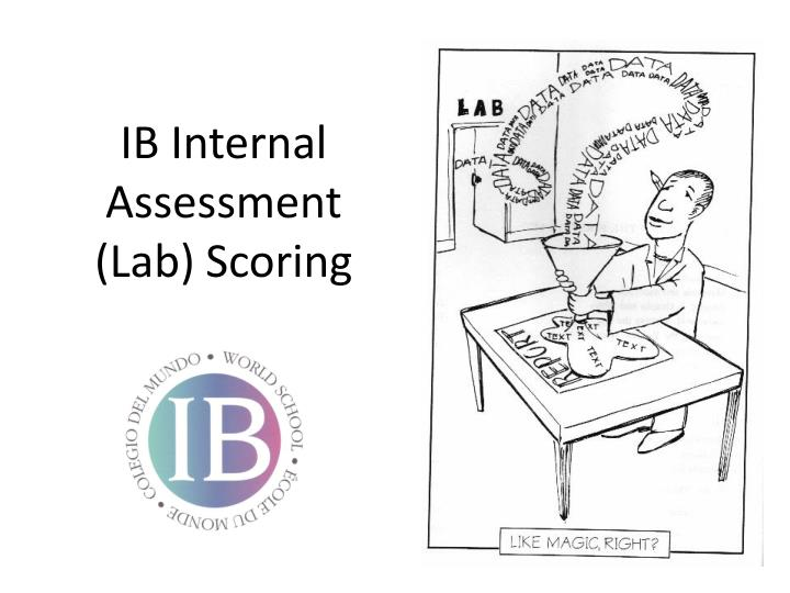 ib internal assesment These works were internally or externally marked by ib teachers/ examiners so we hope that you find them useful some marks are dependent on moderation but hopefully did not get affected too much.