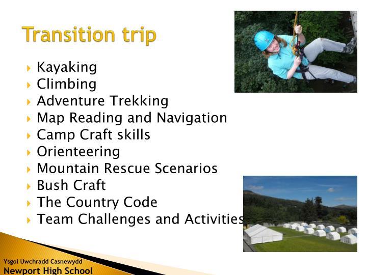 Transition trip
