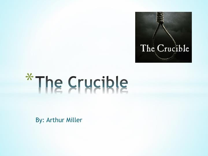 the political message of arthur millers the crucible Related gcse arthur miller essays how does miller handle the theme of justice in 'the crucible' and what message miller himself felt how unjust the system could be.