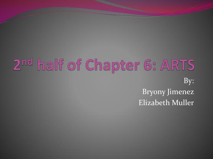 2 nd half of chapter 6 arts n.