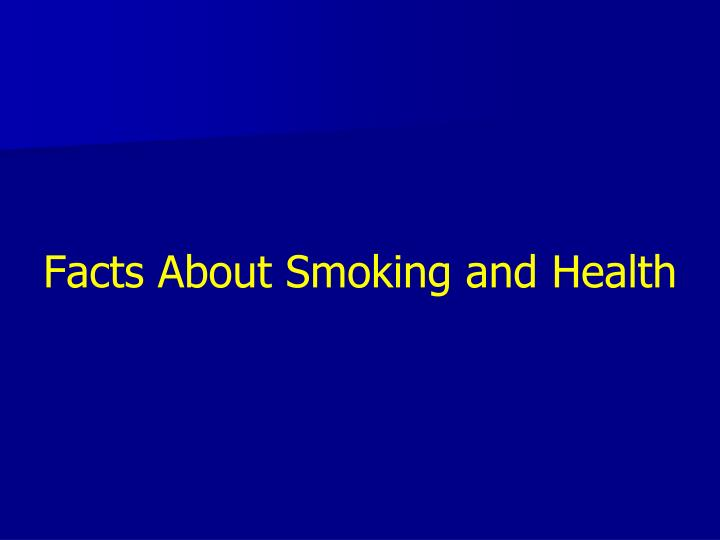 Facts About Smoking and Health