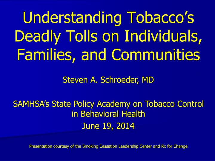 Understanding tobacco s deadly tolls on individuals families and communities