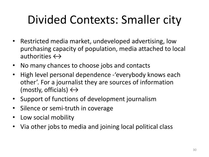 Divided Contexts: Smaller city