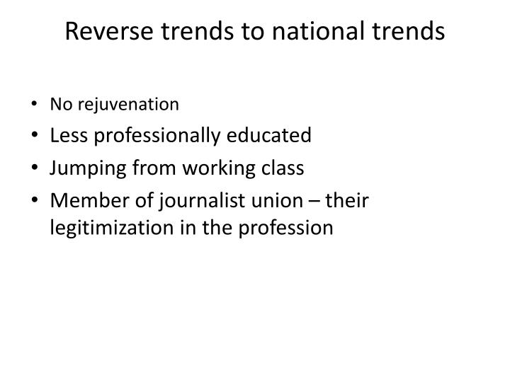 Reverse trends to national trends