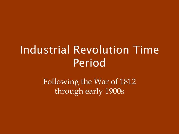 industrial revolution time period n.