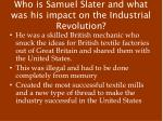 who is samuel slater and what was his impact on the industrial revolution