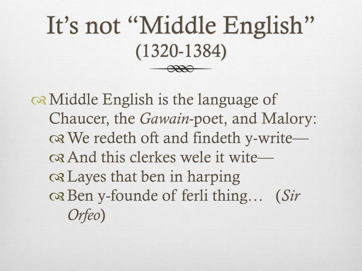 "It's not ""Middle English"""