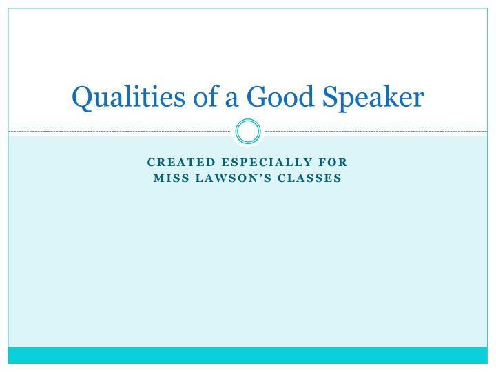 PPT - Qualities of a Good Speaker PowerPoint Presentation, free