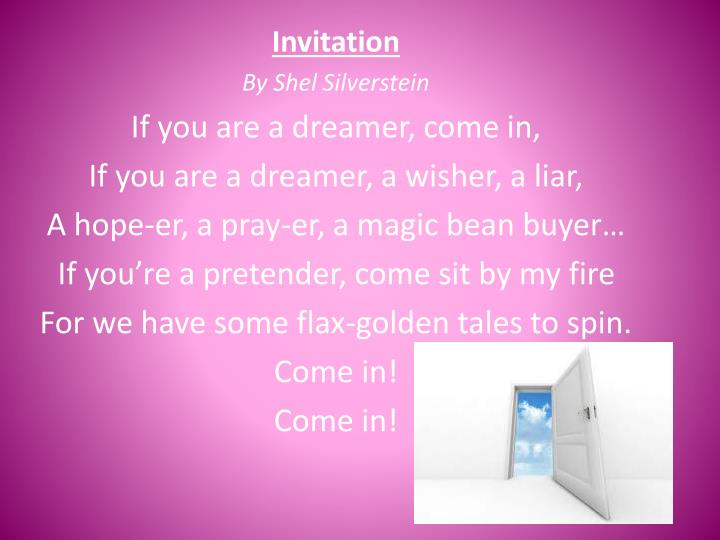 PPT Invitation By Shel Silverstein If you are a dreamer come in