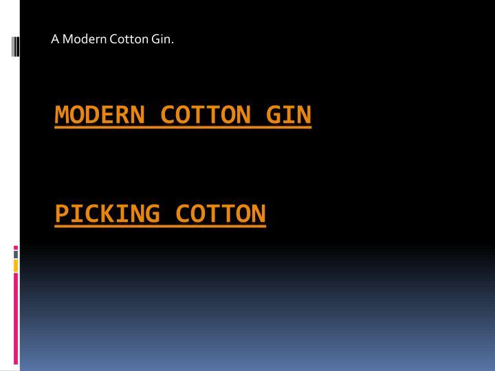 A Modern Cotton Gin.