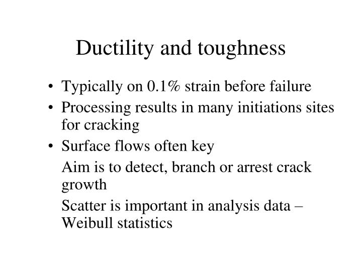 Ductility and toughness