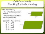 c4u question 4 checking for understanding