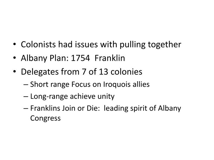 Colonists had issues with pulling together