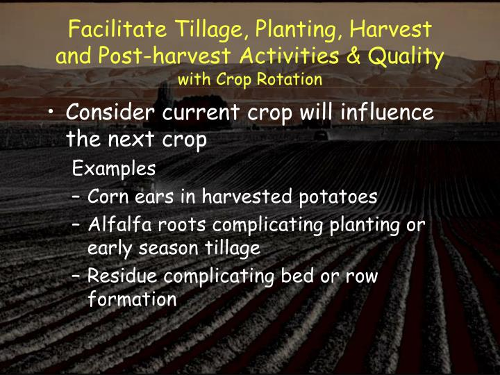 Facilitate Tillage, Planting, Harvest and Post-harvest Activities & Quality