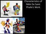 characteristics of nikki de saint phalle s work