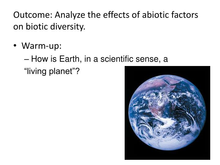 outcome analyze the effects of abiotic factors on biotic diversity n.