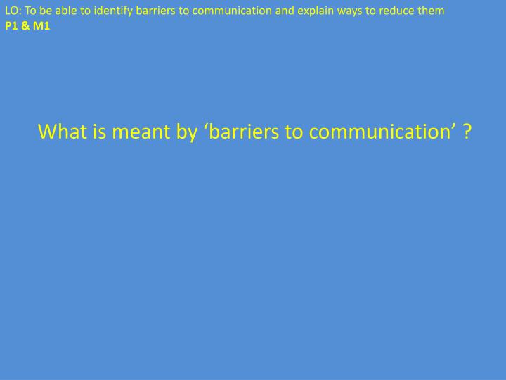 What is meant by 'barriers to communication' ?