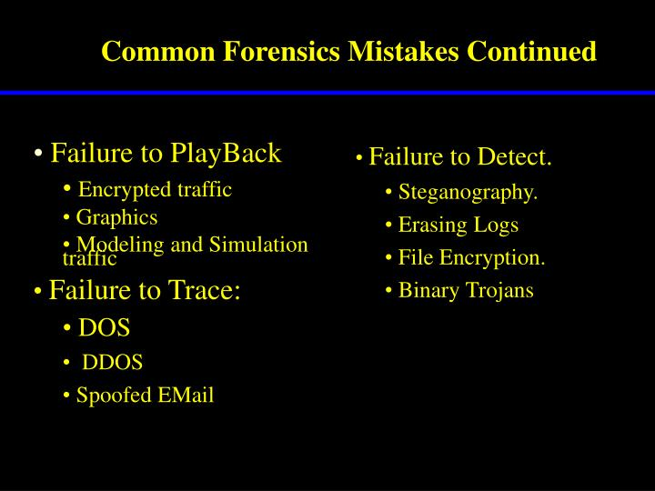 Common Forensics Mistakes Continued