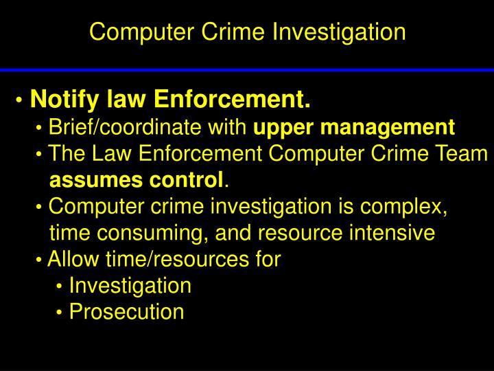 Notify law Enforcement.