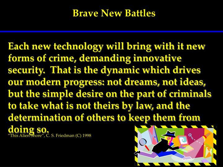 Brave New Battles