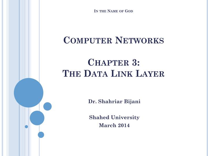 in the name of god computer networks chapter 3 the data link layer n.
