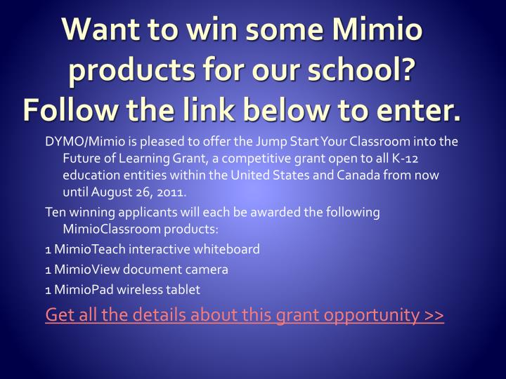 Want to win some Mimio products for our school?  Follow the link below to enter.