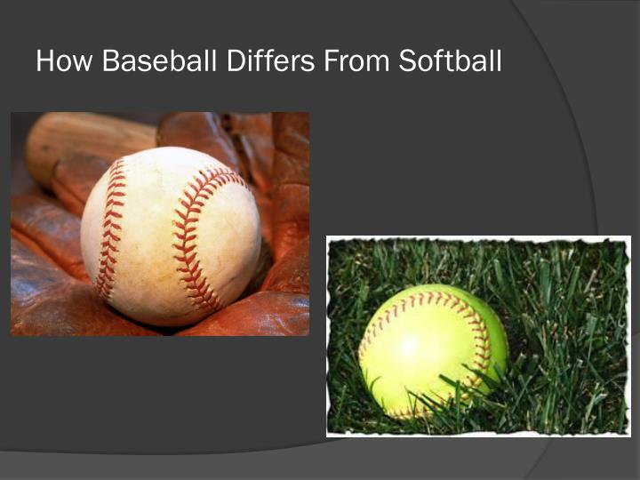 How baseball differs from softball