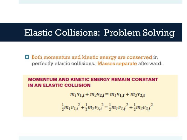 Elastic Collisions:  Problem Solving