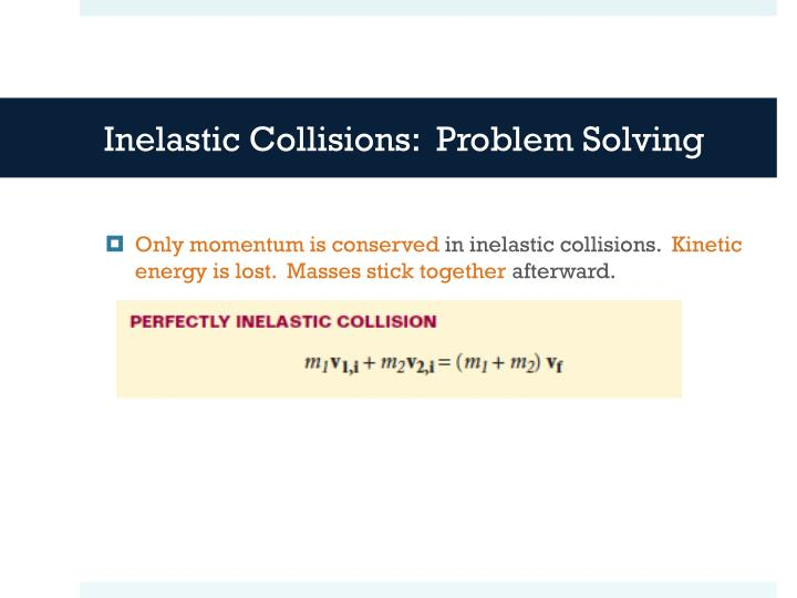 Inelastic Collisions:  Problem Solving