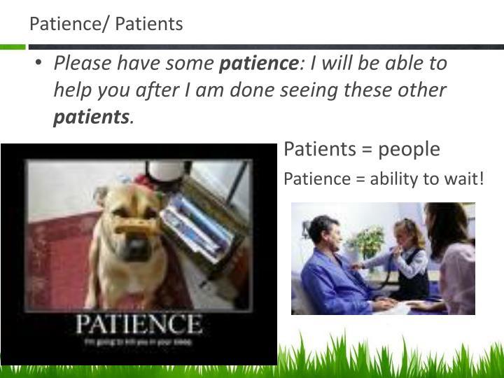 Patience/ Patients